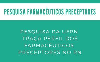 Pesquisa da UFRN traça perfil dos farmacêuticos preceptores no RN